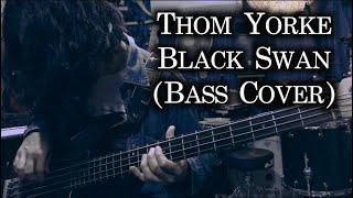 Thom Yorke   Black Swan (Bass Cover)