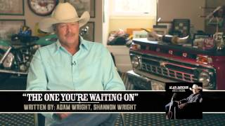 """Alan Jackson - Behind The Song """"The One You're Waiting On"""""""
