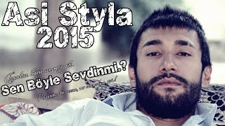 Asi Styla Sen Böyle Sevdinmi 2015