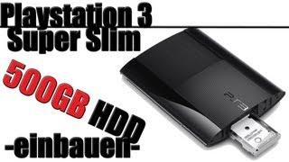 Playstation 3 Super Slim - bis zu 1TB HDD/SSD einbauen