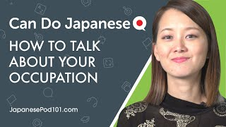 How to Talk About Your Occupation in Japanese - Can Do #3