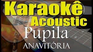 ANAVITÓRIA, Vitor Kley   Pupila (Karaokê Acústico) Playback