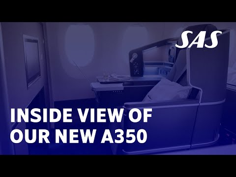 SAS - Explore the cabin of our new Airbus A350