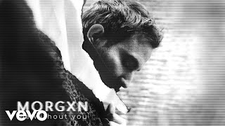 morgxn - me without you (audio only)