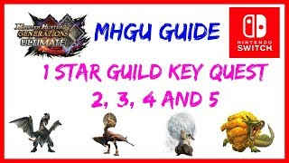 MHGU Guild 1 Star Low Rank Key Quests 2, 3, 4 and 5 Guide