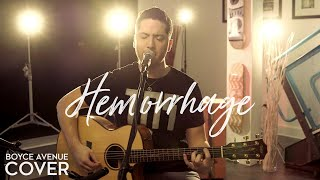 Hemorrhage - Fuel (In My Hands)(Boyce Avenue acoustic cover) on Spotify & Apple