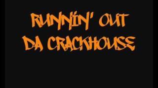 Spice 1 - Runnin' Out da Crackhouse