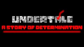 Before The First Child, There Was A Force... Undertale: A Story of Determination