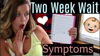 2 Week Wait Symptoms|Brandy Crawford