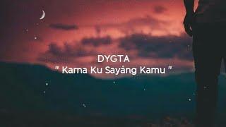 DYGTA - Karna Ku Sayang Kamu (Lirik Terbaru) HD