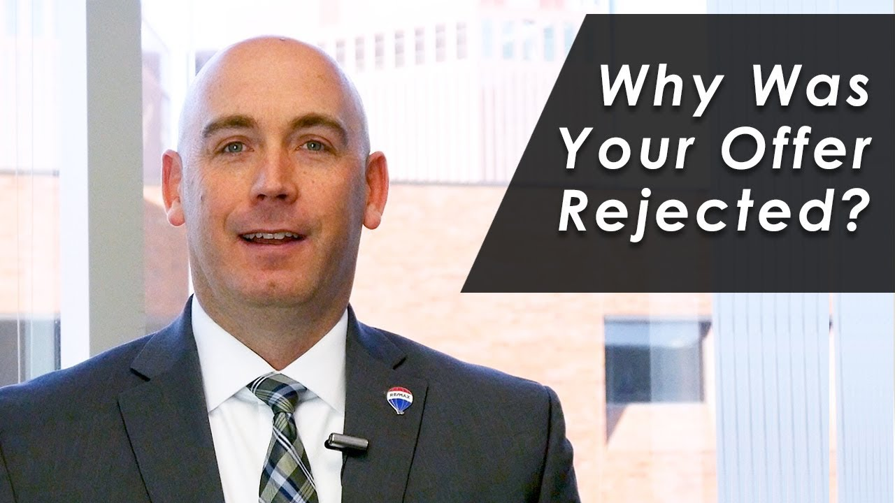 3 Possible Reasons Why Your Offer Was Rejected