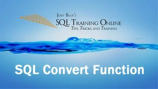 SQL Convert Function - SQL Training Online - Quick Tips Ep7