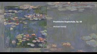 Pracktische Orgelschule, Op. 68