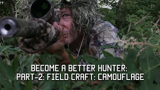 How To Be A Better Hunter | Part-2 | Field Craft | Camouflage |Tactical Rifleman