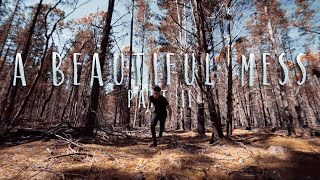 A Beautiful Mess - Part II