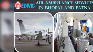 Medivic Air Ambulance Services in Bhopal-Confers Super Active Medical Care