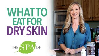 What To Eat For Dry Skin