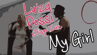 "Luiza Possi e Tiago Iorc - ""My girl"""
