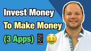How To Invest Money To Make Money In 2019 (3 SIMPLE APPS)