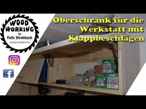 Oberschränke für die Werkstatt selber bauen mit Klappbeschlägen