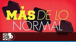 Más De Lo Normal, Churo Díaz y Elias Mendoza - Video Letra