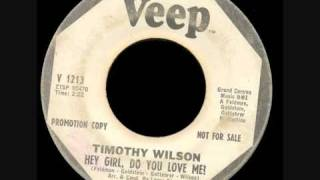 Timothy Wilson - Hey Girl, Do You Love Me !