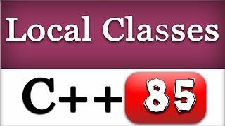 Local Classes in C++ | Cpp Video Tutorial