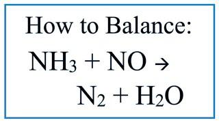 How To Balance NH3 + NO = N2 + H2O