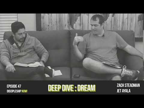 Ep. 47 Deep Dive: Dream the Impossible | Discipleship Group