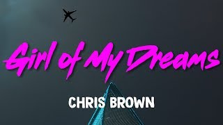 Chris Brown – Girl of My Dreams (Lyrics)