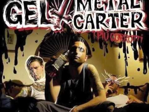 Gel & Metal Carter - Traccia 05 - Dolore Dentro - I più corrotti