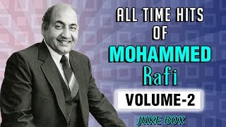 Best of Mohammed Rafi - Volume 2 |  Mohammed Rafi top 25 Hits | Old Hindi Songs | Evergreen Songs
