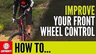Improve Your Front Wheel Control | Mountain Bike Skills