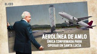 Aerolínea de AMLO, única confirmada para operar en Santa Lucía