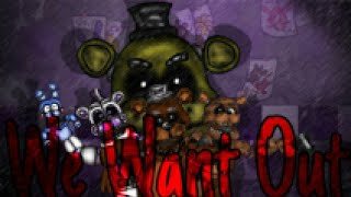 ▪︎We Want Out▪︎FNAF Full Animation (Dc2)