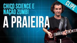 Chico Science e Nação Zumbi - A Praieira (clipe)