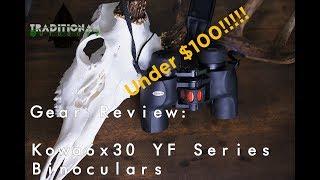Gear Review: Kowa 6x30 YF series Binoculars. Amazing glass under $100