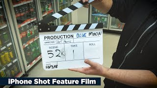 "iPhone Shot Feature Film ""Blue Moon"""