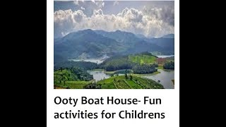 Ooty Boat House   A park fun activities for children