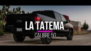 Calibre 50   La Tatema (LETRA)