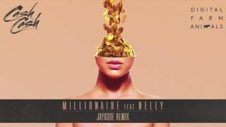 Cash Cash & Digital Farm Animals - Millionaire (feat. Nelly) [JayKode Remix]