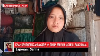 Kisah Zahra, Gadis 15 Tahun Bekerja Jadi Kuli Bangunan