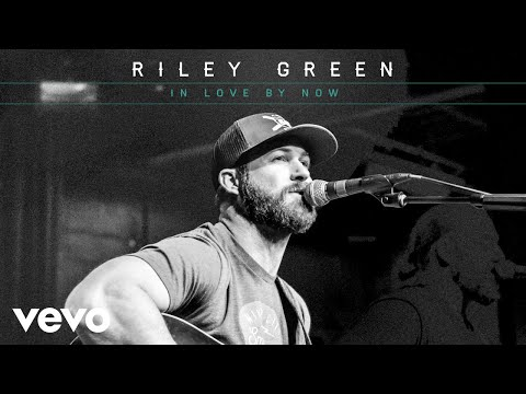 Riley Green In Love By Now