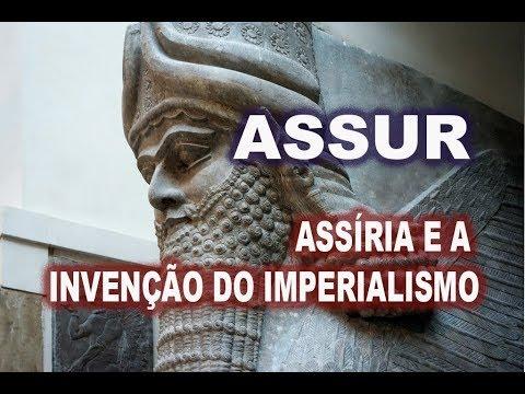 20 - Assírios e a Invenção do Imperialismo
