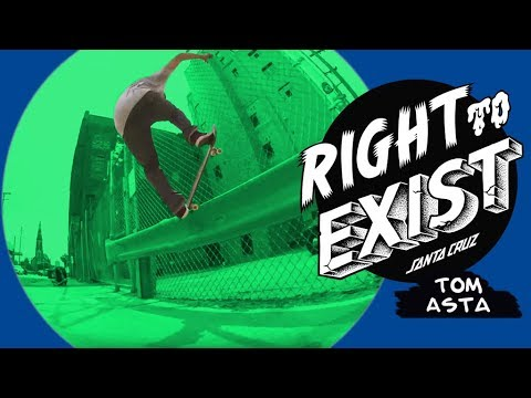 RIGHT TO EXIST - TOM ASTA FULL PART!
