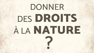 Donner des droits à la nature? Avec Valérie Cabanes