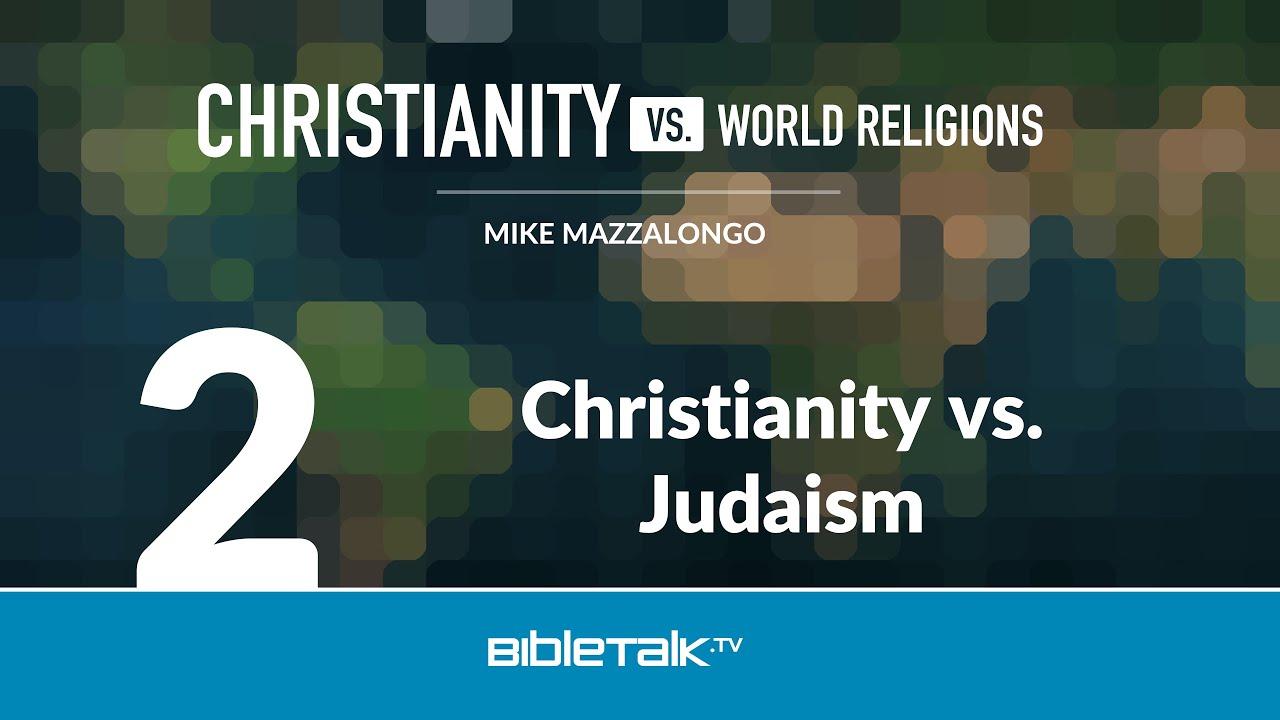2. Christianity vs. Judaism