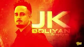 JK Boliyan | The Mighty Mix | JK | Kaos Productions | Latest Punjabi Songs 2017