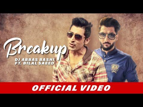 Breakup  DJ Abbas Bashi Bilal Saeed