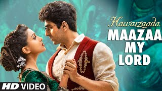 'Maazaa My Lord' - Song Video - Hawaizaada
